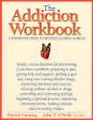 The Addiction Workbook: A Step-By-Step Guide to Quitting Alcohol and Drugs