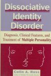 Dissociative Identity Disorder: Diagnosis, Clinical Features, and Treatment of Multiple Personality