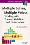 Multiple Selves, Multiple Voices: Working With Trauma, Violation, and Dissociation (The Wiley Series in Clinical Psychology)
