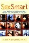 Sex Smart: How Your Childhood Shaped Your Sexual Life and What to Do About It