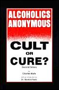 Alcoholics Anonymous Cult Or Cure 2nd Edition