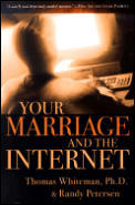 Your Marriage and the Internet: Untangling Web Addictions and Fantasies