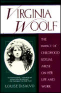 Virginia Woolf: The Impact of Childhood Sexual Abuse on Her Life & Work