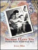 Because I Love You: The Silent Shadow of Child Sexual Abuse
