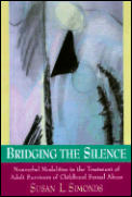 Bridging the Silence: Nonverbal Modalities in the Treatment of Adult Survivors of Childhood Sexual Abuse