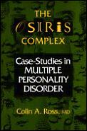 The Osiris Complex: Case-Studies in Multiple Personality Disorder