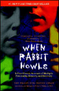 When Rabbit Howls: A First-Person Account of Multiple Personality, Memory and Recovery
